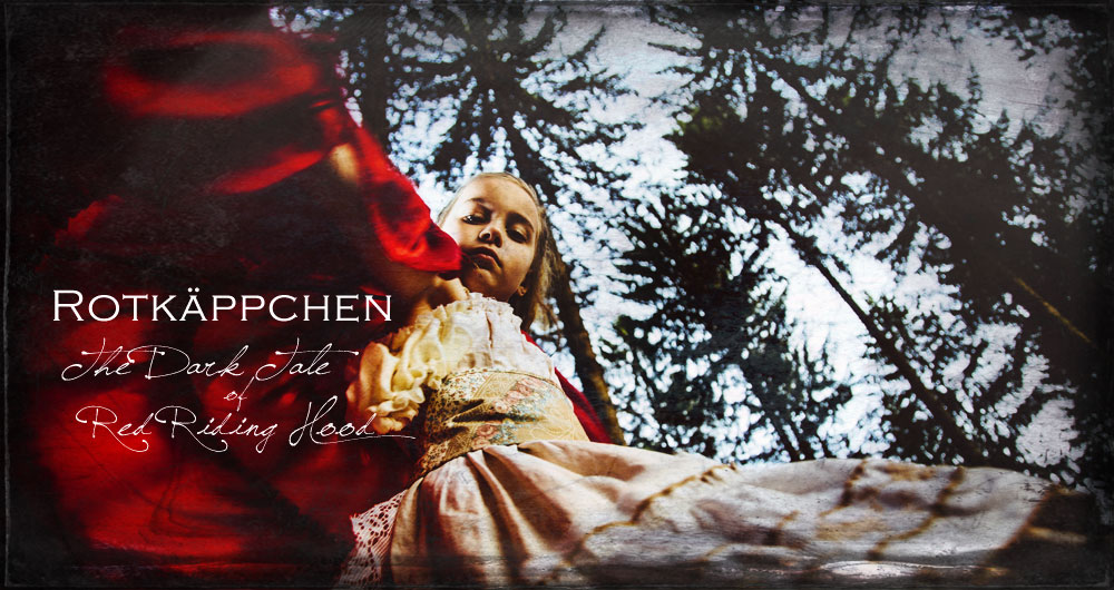 Rotkappchen – The Dark Tale of Red Riding Hood
