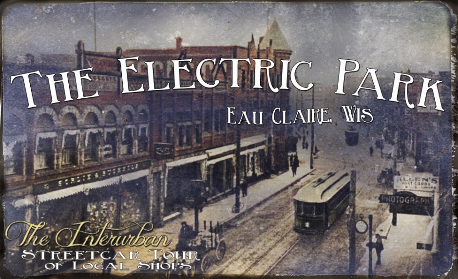 The Electric Park Interurban Streetcar Tour of Local Shops in Eau Claire, WI
