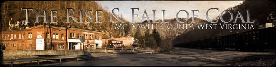 The Rise and Fall of Coal McDowell County West Virginia1 Photograph