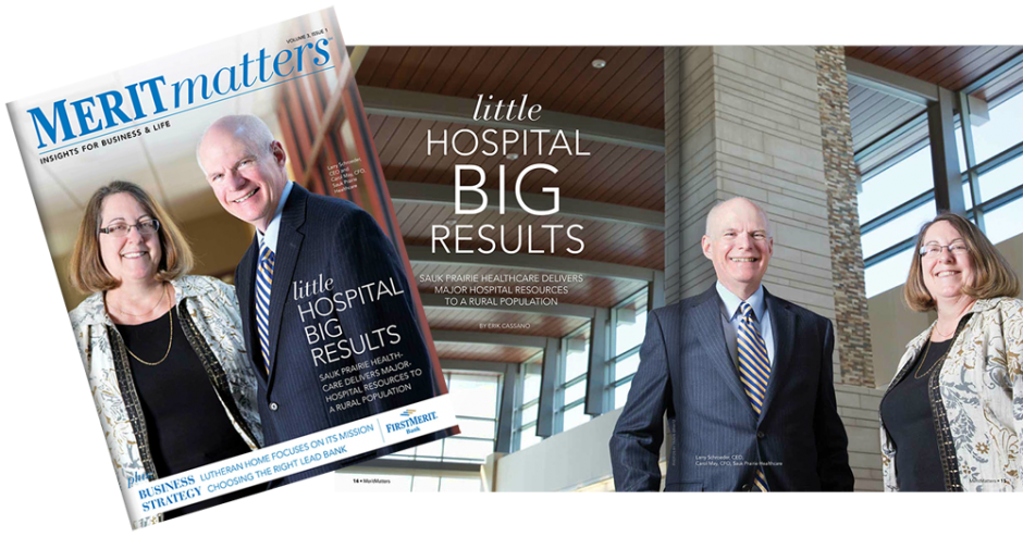 Merit Matters Magazine Sauk Prairie Healthcare Little Hospital Big Results