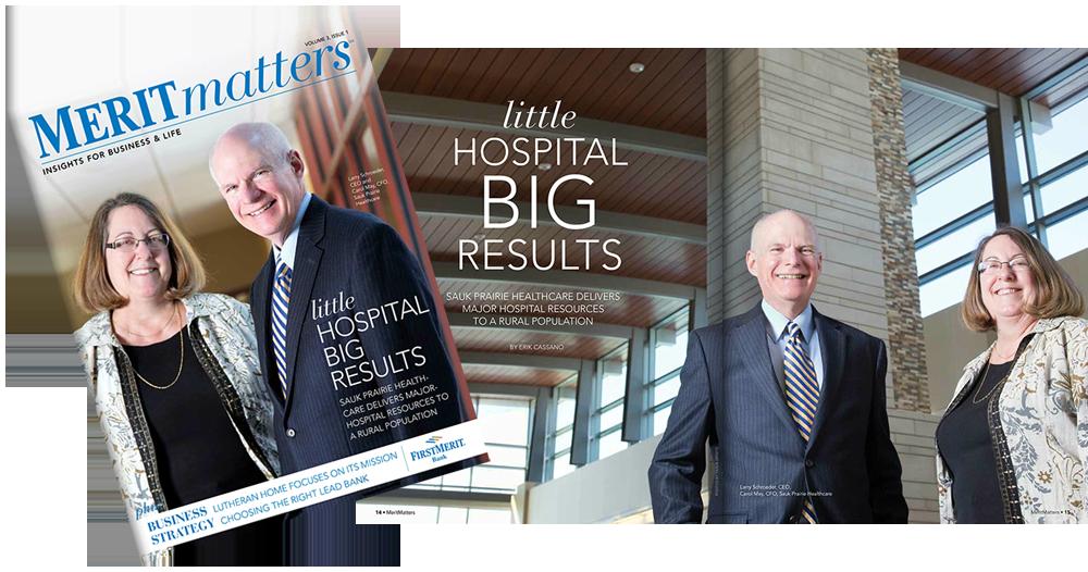 Merit Matters Magazine Sauk Prairie Healthcare Little Hospital Big Results
