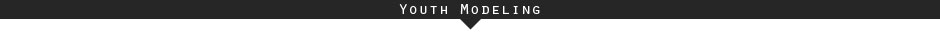 Youth Modeling FAQ